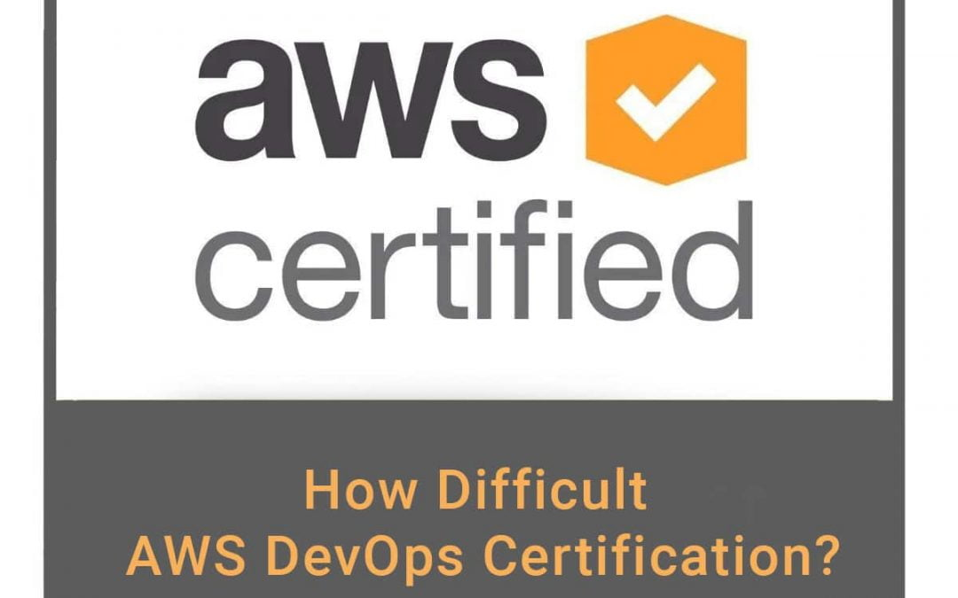 How Difficult AWS DevOps Certification