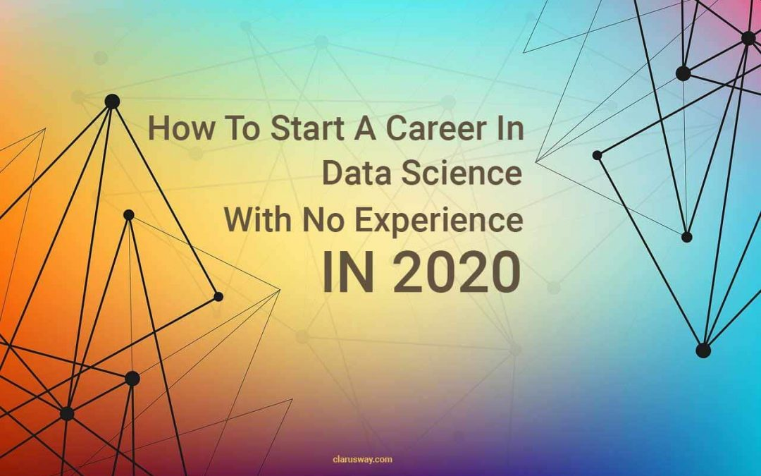 How To Start A Career Path In Data Science Without Experience In 2020?